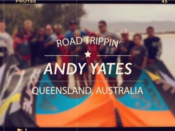Road Trippin' with Andy Yates - The QLD Coast - Kitesurfing News
